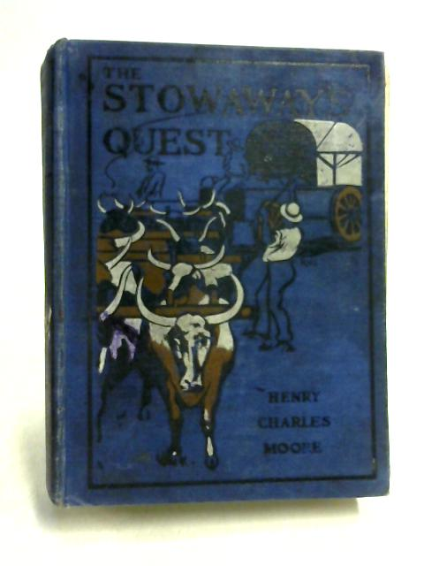 The Stowaway's Quest By Henry Charles Moore
