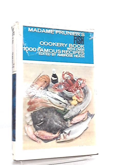 Madame Prunier's Fish Cookery Book By Simone B. Prunier