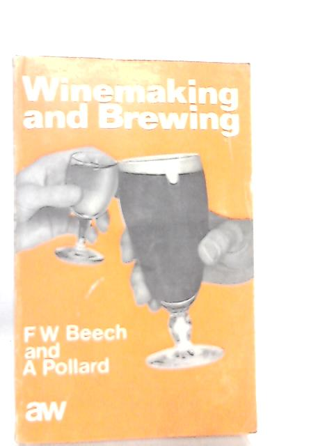 Winemaking and Brewing By F. W. Beech & A. Pollard