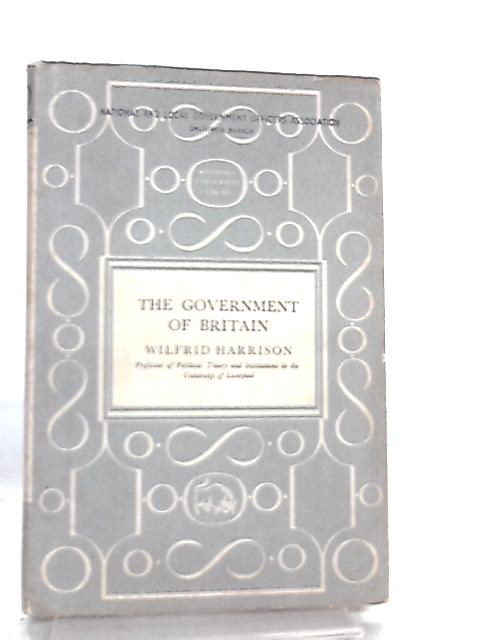 The Government of Britain By W. Harrison