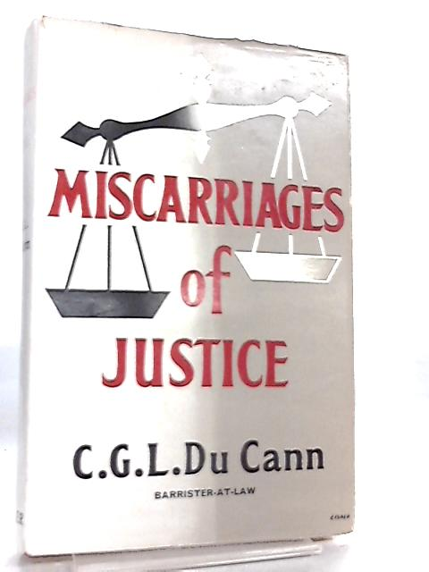 Miscarriages of Justice By C. G. L. Du Cann
