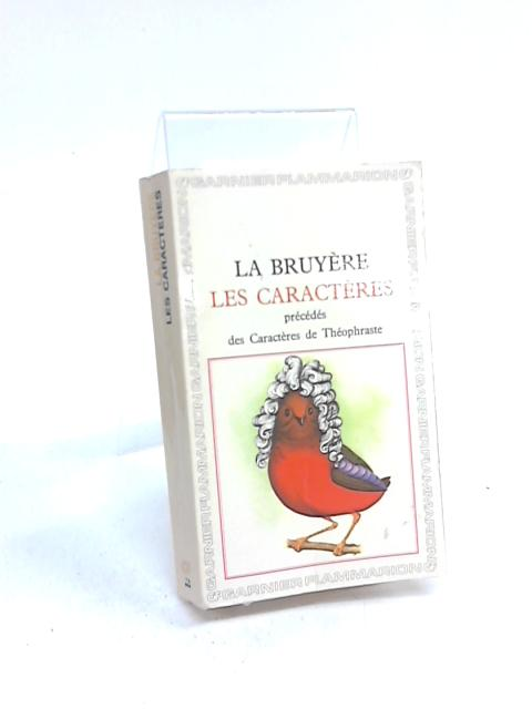 La Bruyere Les Caracteres By R Pignarre