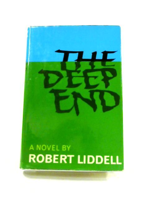 The Deep End By Robert Liddell