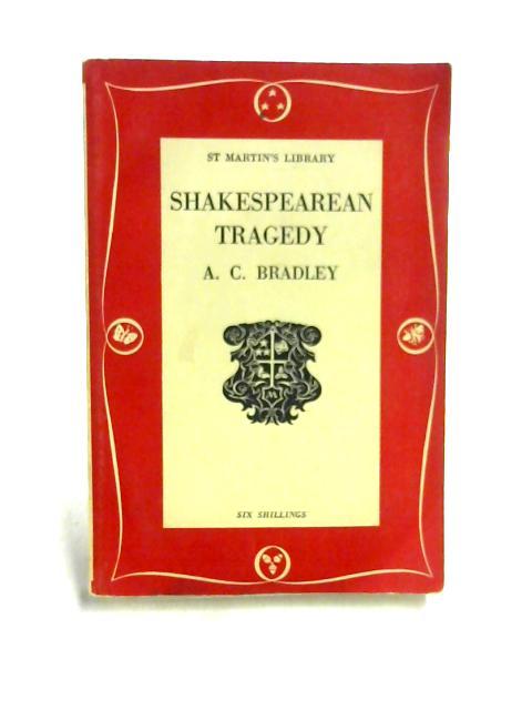 Shakespearean Tragedy by A.C. Bradley