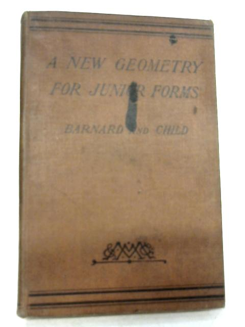 New Geometry for Junior Forms by S. Barnard and J. M. Child