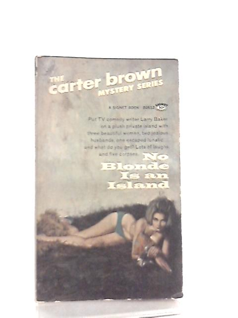 No Blonde is an Island by Carter Brown
