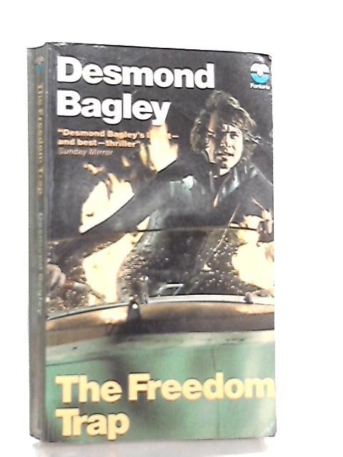 The Freedom Trap by Bagley Desmond