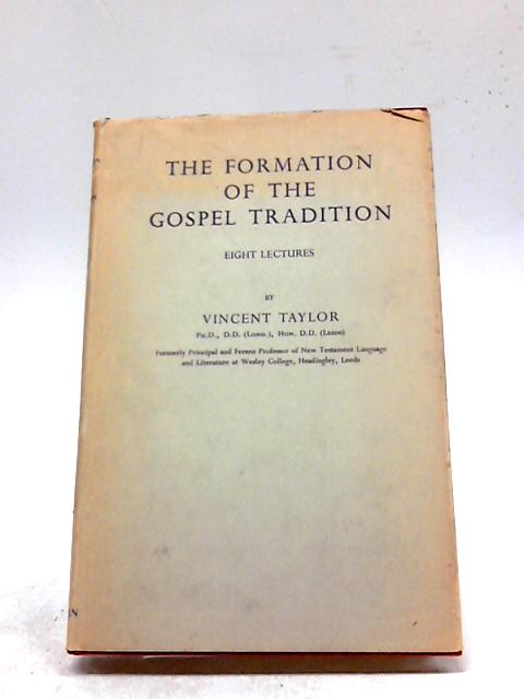 The Formation of the Gospel Tradition by Vincent Taylor