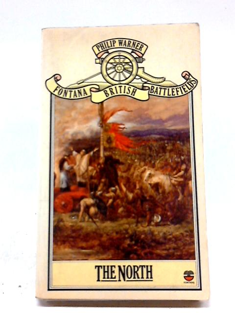 British Battlefields: The North by Philip Warner