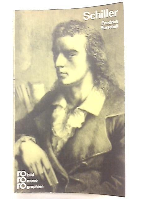 Friedrich Schiller in Selbstzeugnissen und Bilddokumenten by Friedrich Burschell