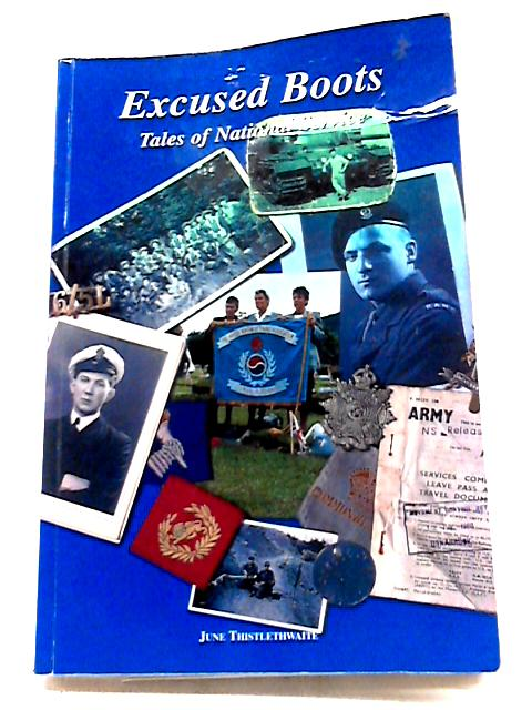 Excused Boots: Tales of a National Service By June Thistlethwaite