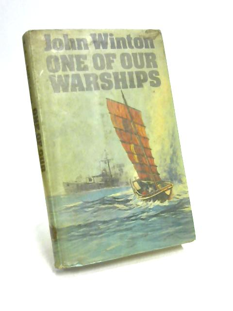 One of Our Warships by John Winton