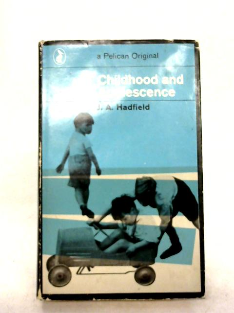 Childhood and Adolescence by J. A. Hadfield
