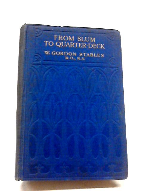 From Slum to Quarter Deck By Gordon Stables