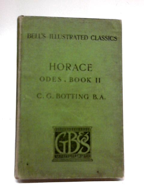 Horace - Odes Book II By Horace, Edited By C G Botting