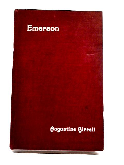 Emerson A Lecture by Augustine Birrell