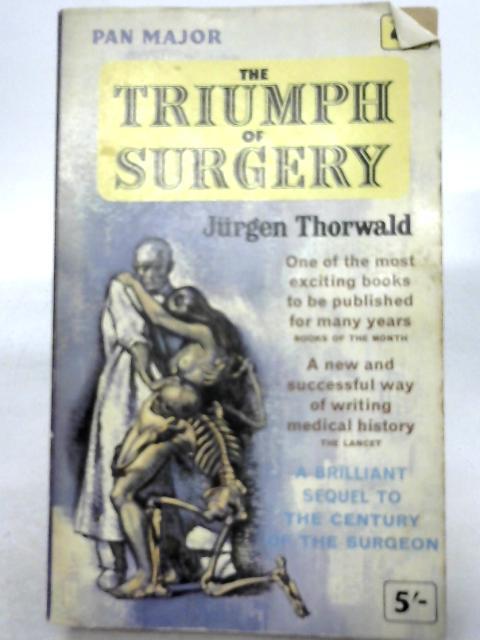 The Triumph of Surgery by Jurgen Thorwald