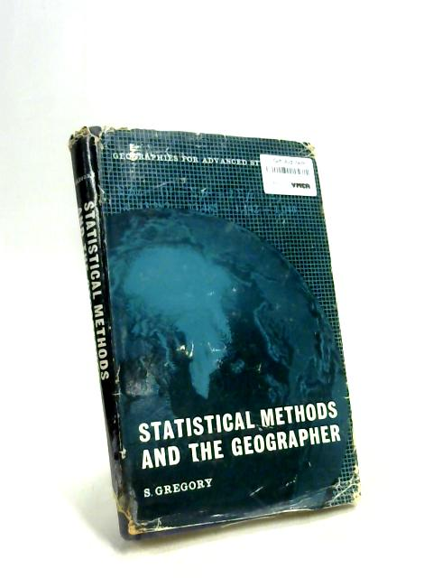 Statistical Methods and the Geographer by S Gregory