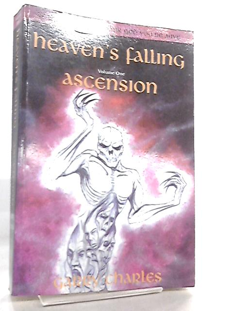 Heaven's Falling, Ascension By Garry Charles