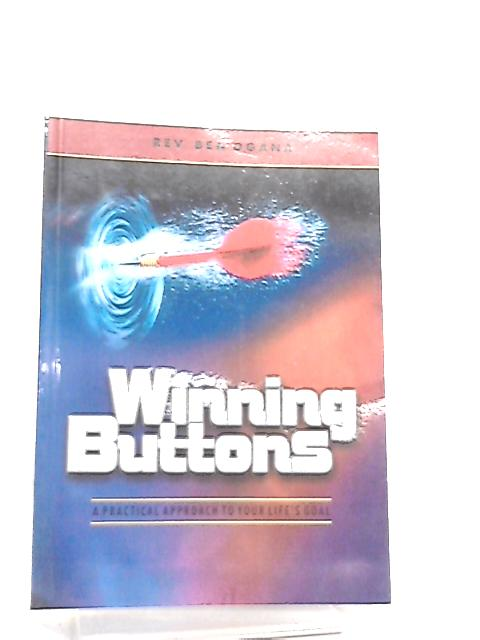 Winning Buttons a Practical Approach to your Life's Goal By Rev. Ben Ogana