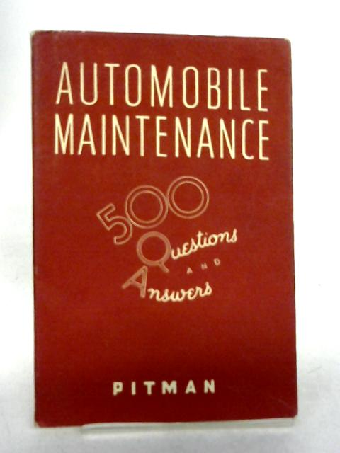 Automobile Maintenance: 500 Questions and Answers by R W Bent