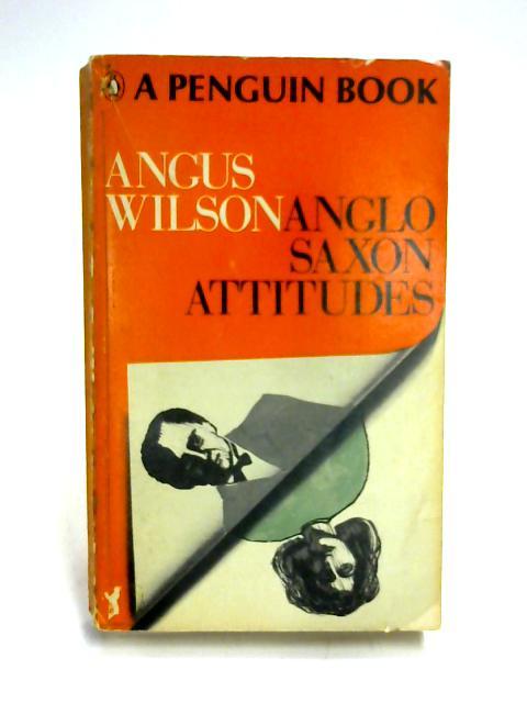 Anglo-Saxon Attitudes by A. Wilson