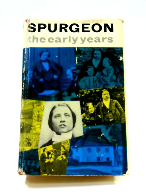 The Early Years 1834-1859 by C.H. Spurgeon