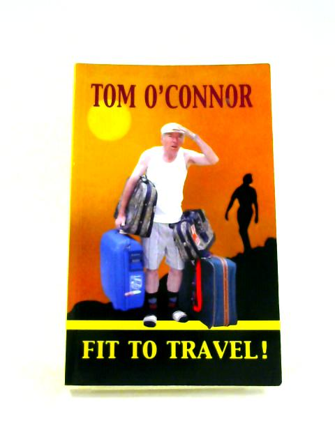 Fit to Travel! By Tom O'Connor