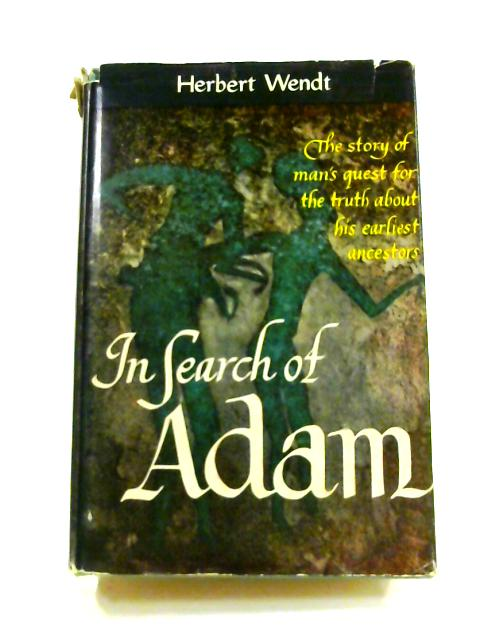 In Search of Adam by Herbert Wendt
