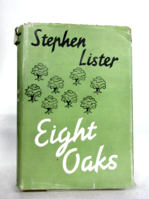 Eight Oaks by Stephen Lister by Stephen Lister