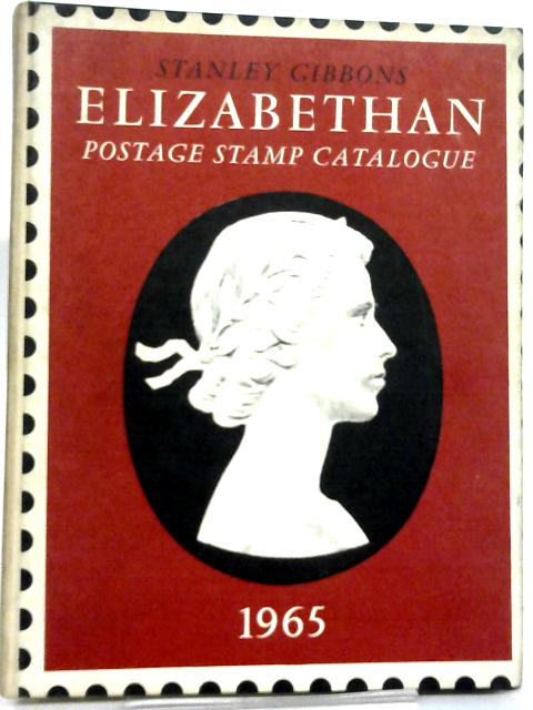 Elizabethan Postage Stamp Catalogue 1965 By Stanley Gibbons