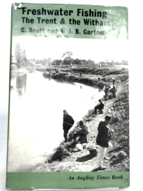 Freshwater Fishing: Trent and Witham by C. Brett