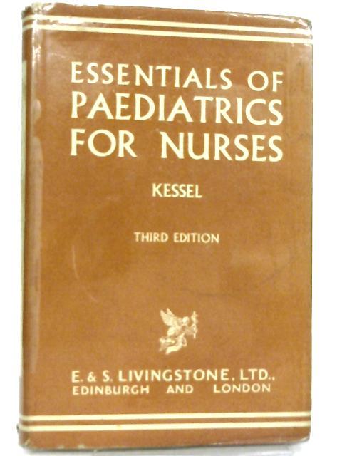 The Essentials of Paediatrics for Nurses by Israel Kessel