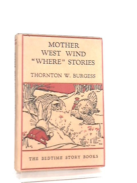 "Mother West Wind ""Where"" Stories By Thornton W. Burgess"