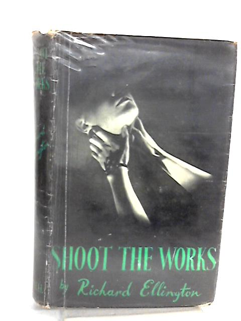 Shoot the works by Ellington, Richard