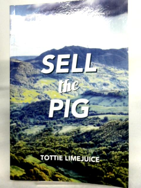 Sell The Pig by Tottie Limejuice