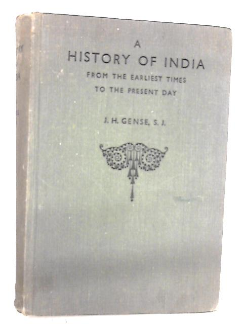 A History Of India : From The Earliest Times To The Present Day by James H Gense