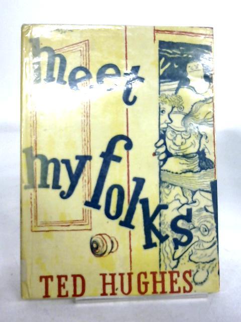 Meet My Folks. Illus George Adamson. by Ted Hughes