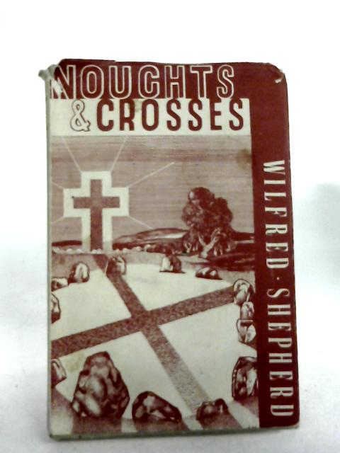 Noughts & Crosses by Wilfred Shepherd