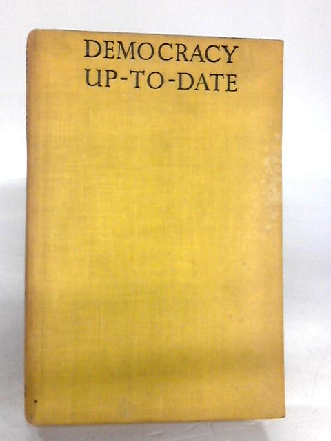 Democracy Up to Date by Stafford, C