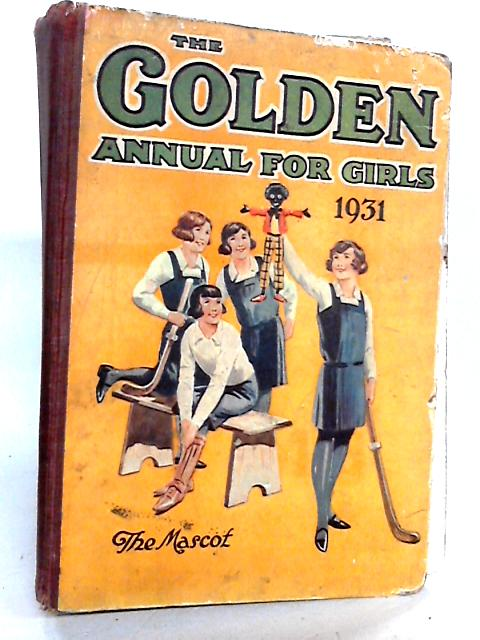 Golden Annual for Girls 1931 By Various