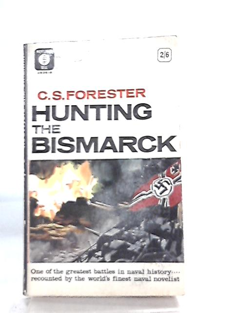 Hunting The Bismarck by C. S. Forester
