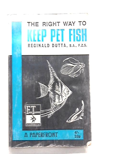Keep Pet Fish (Paperfronts) by Reginald Dutta
