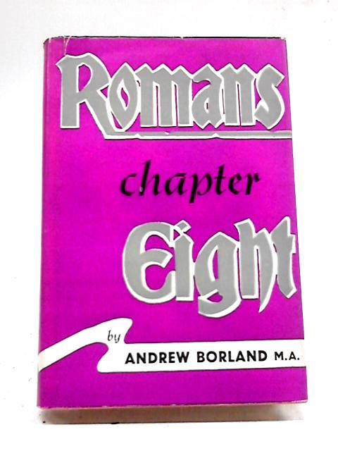 Romans Chapter Eight by Andrew Borland
