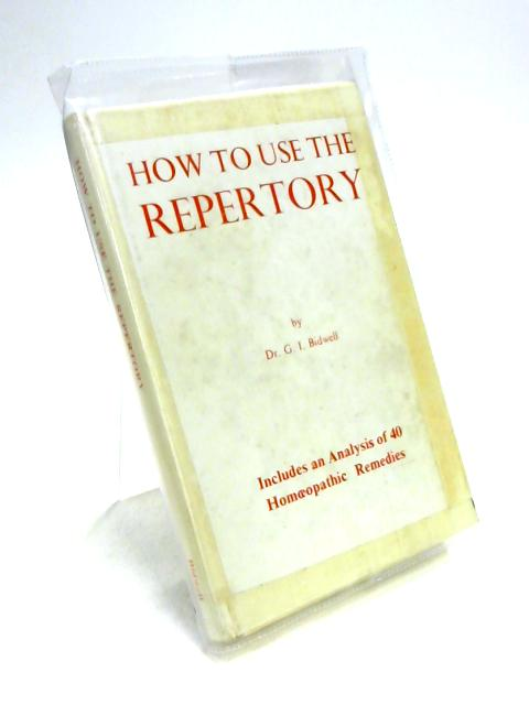 How to Use the Repertory by Glen Irving Bidwell