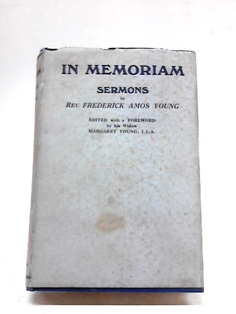 In Memoriam, Sermons By Rev. Frederick Amos Young