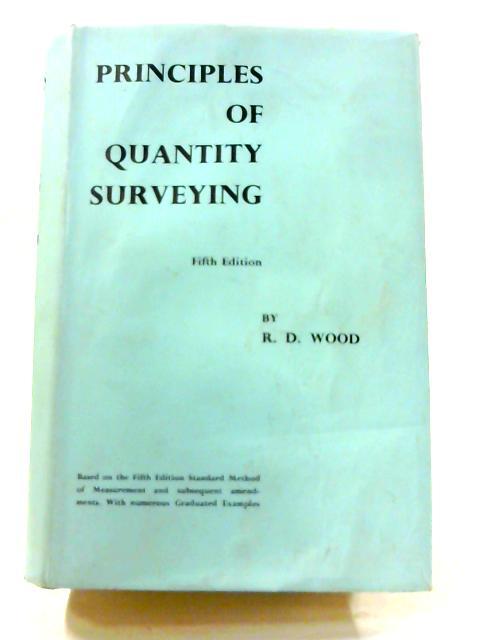 Principles of Quantity Surveying By Reginald D. Wood