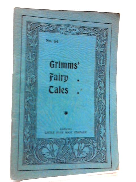 Grimms' Fairy Tales (Little Blue Book Library No. 64) by The Brothers Grimm