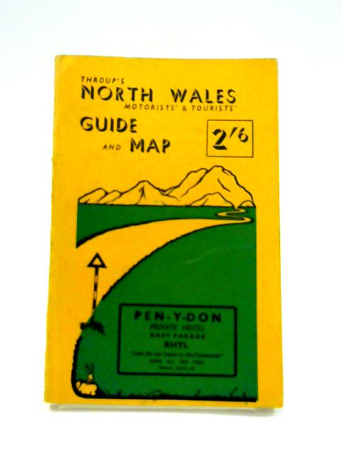 Throup'S North Wales Motorists' and Tourists' Guide And Map by Anon
