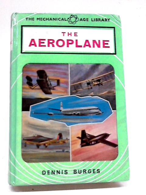 The Aeroplane (The Mechanical Age Library) by Burges, Dennis M.